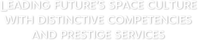 Leading Future's Space Culture With Distinctive Competencies And Prestige Services